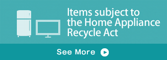 Items subject to the Home Appliance Recycle Act